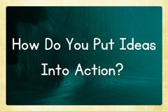 how do you put ideas into action? - stock photo