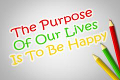 the purpose of our lives is to be happy concept - stock illustration
