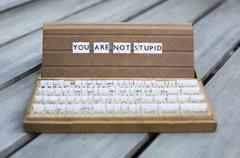 you are not stupid - stock photo