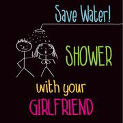 "Stock Illustration of funny illustration with message: ""save water, shower with your girlfriend"""