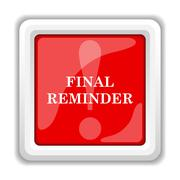 Stock Illustration of final reminder icon. internet button on white background..