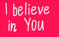 I believe in you! Stock Photos
