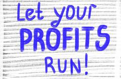 Let your profits run! Stock Photos