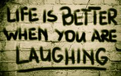 Stock Photo of Life Is Better When You Are Laughing Concept
