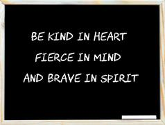 Kind in heart, Fierce in Mind, Brave in Spirit Stock Photos
