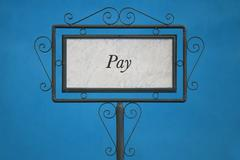 "The Word ""Pay"" on a Signboard. - stock photo"