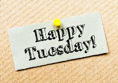 Recycled paper note pinned on cork board. Happy Tuesday Message. Concept Imag - stock photo