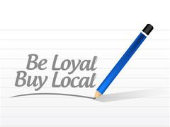 Stock Illustration of be loyal buy local message sign illustration