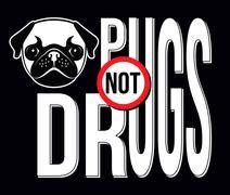 Pugs Not Drugs, T-shirt Typography Graphics, Vector Illustration - stock illustration