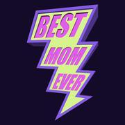 Best Mom Ever Lightning Bolt T-shirt Typography, Vector Illustration Stock Illustration