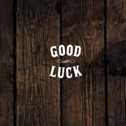 "Wild west styled ""Good Luck"" message on wooden board - stock illustration"