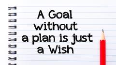 A  Goal Without A Plan is Just a Wish Text written on notebook page, red penc - stock photo
