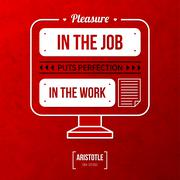 "Quote typographical background ""Pleasure in the job puts perfection in the wo - stock illustration"