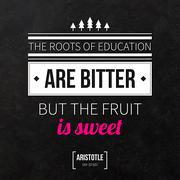 "Stock Illustration of Quote typographical background ""The roots of education are bitter but the fru"