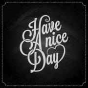 Have a nice day chalk background Stock Illustration