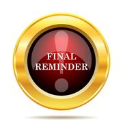 Final reminder icon. Internet button on white background.. - stock illustration