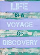 Concept image of LIFE IS A VOYAGE OF DISCOVERY  motivational quote  - stock photo