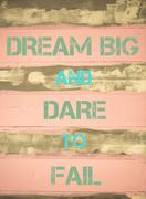 Concept image of DREAM BIG AND DARE TO FAIL  motivational quote  Stock Photos