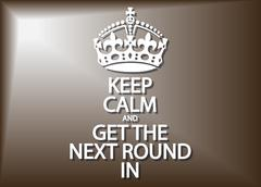 Keep Calm And Get The Next Round In Stock Illustration