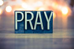 Pray Concept Metal Letterpress Type Stock Photos