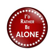 Stock Illustration of I'd Rather Be Alone Button