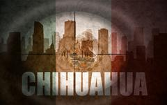 sniper scope aimed at the abstract silhouette of the city with text Chihuahua - stock illustration