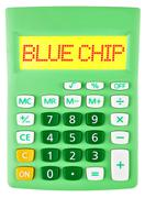 Calculator with BLUE CHIP on display - stock photo