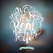 We were born to be real not  perfect.  quote poster Stock Illustration