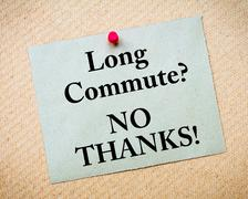 Long Commute? No Thanks Message written on paper note - stock photo