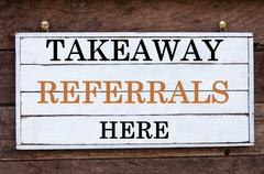 Inspirational message - Takeaway Referrals Here - stock photo