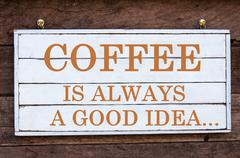 Inspirational message - Coffee Is Always A Good Idea Stock Photos