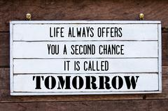 Life Always Offers You A Second Chance, Is Called Tomorrow Inspirational mess Stock Photos