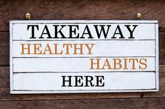 Inspirational message - Takeaway Healthy Habits Here - stock photo