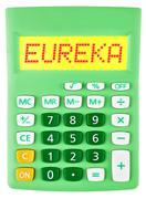 Calculator with EUREKA  isolated on display - stock photo