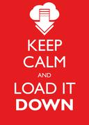 Poster Illustration Graphic Vector Keep Calm And Load It Down Stock Illustration