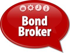 Bond Broker  Business term speech bubble illustration - stock illustration