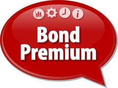 Bond Premium  Business term speech bubble illustration - stock illustration