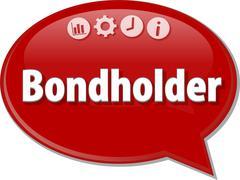 Bondholder   Business term speech bubble illustration - stock illustration