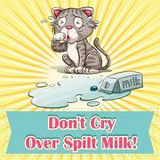 Don't cry over spilt milk - stock illustration