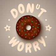 Vector poster with chocolate donut. Don't worry Stock Illustration