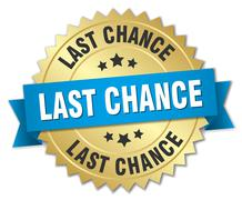 last chance 3d gold badge with blue ribbon - stock illustration