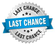 last chance 3d silver badge with blue ribbon - stock illustration
