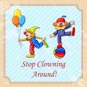 Idiom stop clowning around - stock illustration