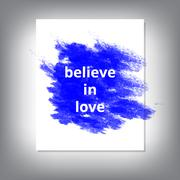 Believe in love text background blue paint stains Stock Illustration