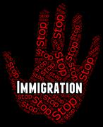 Stop Immigration Represents Warning Sign And Caution Piirros