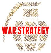 War Strategy Means Military Action And Battles - stock illustration