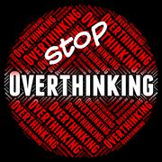Stop Overthinking Indicates Too Much And Consider Stock Illustration