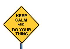 Yellow roadsign with KEEP CALM AND DO YOUR THING message - stock photo