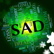 Sad Word Indicates Grief Stricken And Dejected Stock Illustration