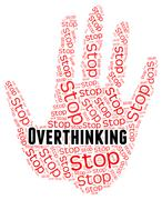 Stock Illustration of Stop Overthinking Indicates Too Much And Caution
